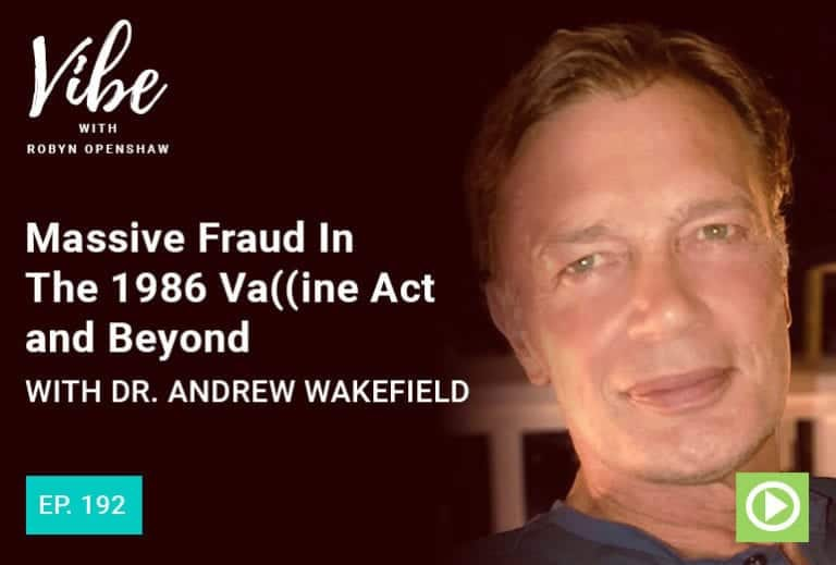 Vibe Podcast 192 Dr Andrew Wakefield