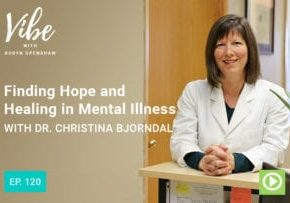"""""""Ep. 120: Finding Hope and Healing in Mental Illness with Dr. Christina Bjorndal"""" at Green Smoothie Girl"""