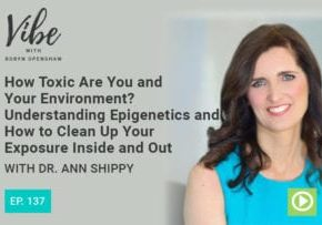 How Toxic Are You and Your Environment? | Vibe Podcast with Robyn Openshaw