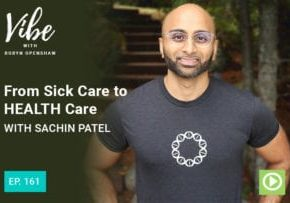 """Photo of Sachin Patel smiling from """"Ep. 161: From Sick Care to HEALTH Care with Sachin Patel"""" Vibe Podcast episode by Green Smoothie Girl"""