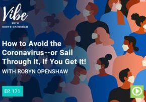 """From """"Ep. 171: How to Avoid the Coronavirus--or Sail Through It, If You Get It! with Robyn Openshaw"""" Vibe podcast episode by Green Smoothie Girl"""