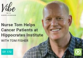 """Photo of Tom Fisher smiling From """"Ep. 172: Nurse Tom Helps Cancer Patients at Hippocrates Institute with Tom Fisher""""Vibe podcast episode by Green Smoothie Girl"""